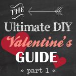 DIY Valentine's Day Guide