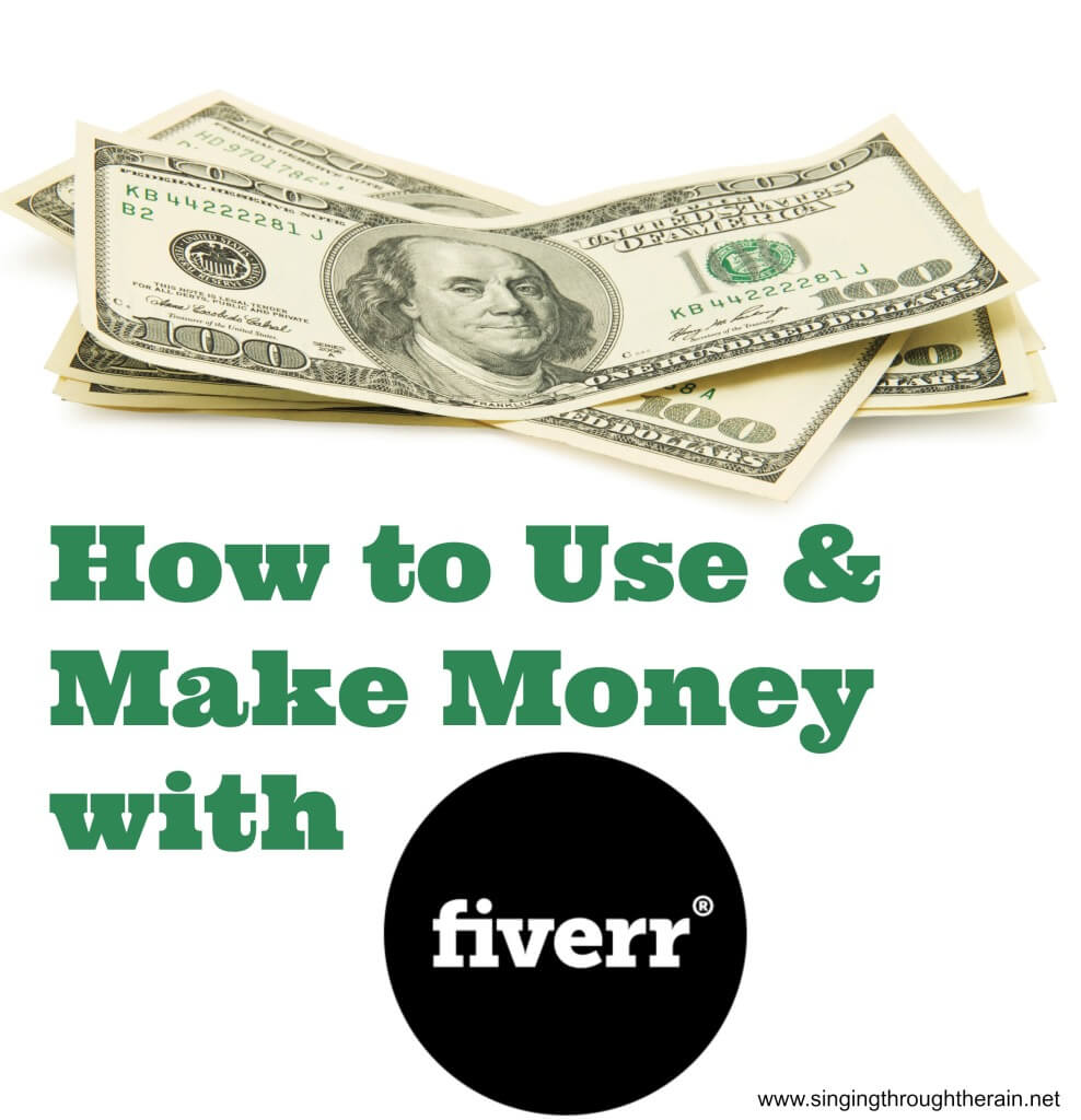 How to use and make money with fiverr singing through the rain