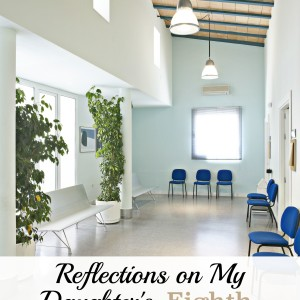 Reflections on my Medically Complicated Daughter's Eighth Hospital Stay